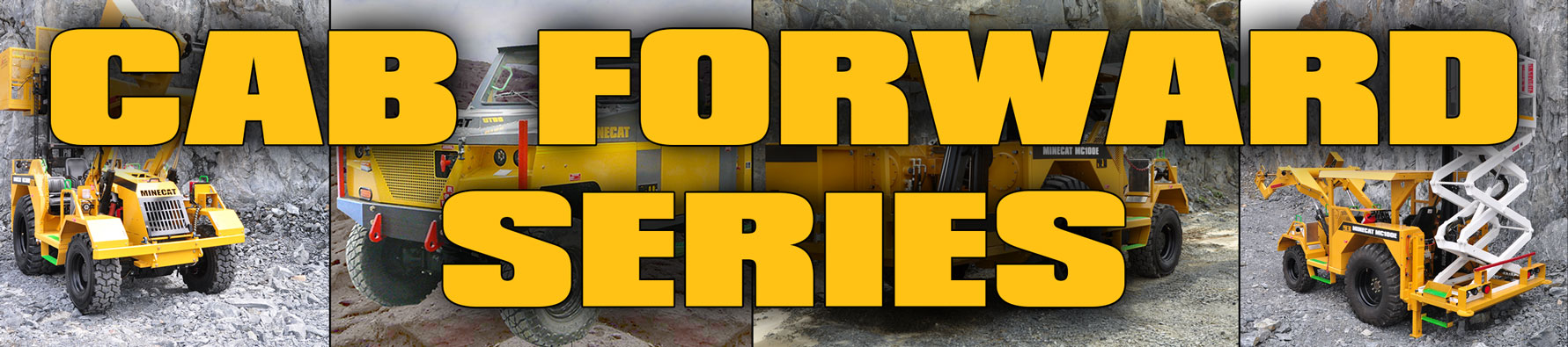 MINECAT Cab Forward Series Product Banner